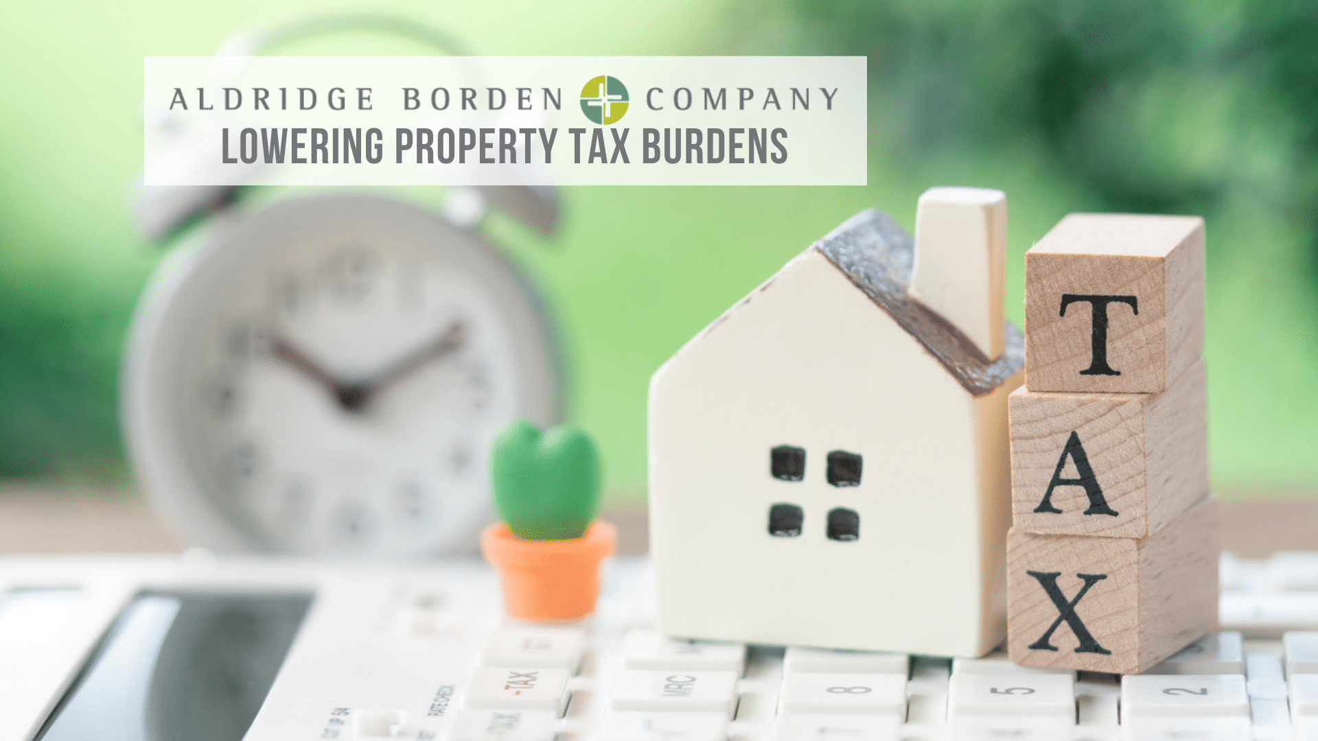 Top Tips For Lowering Or Limiting Your Property Taxes
