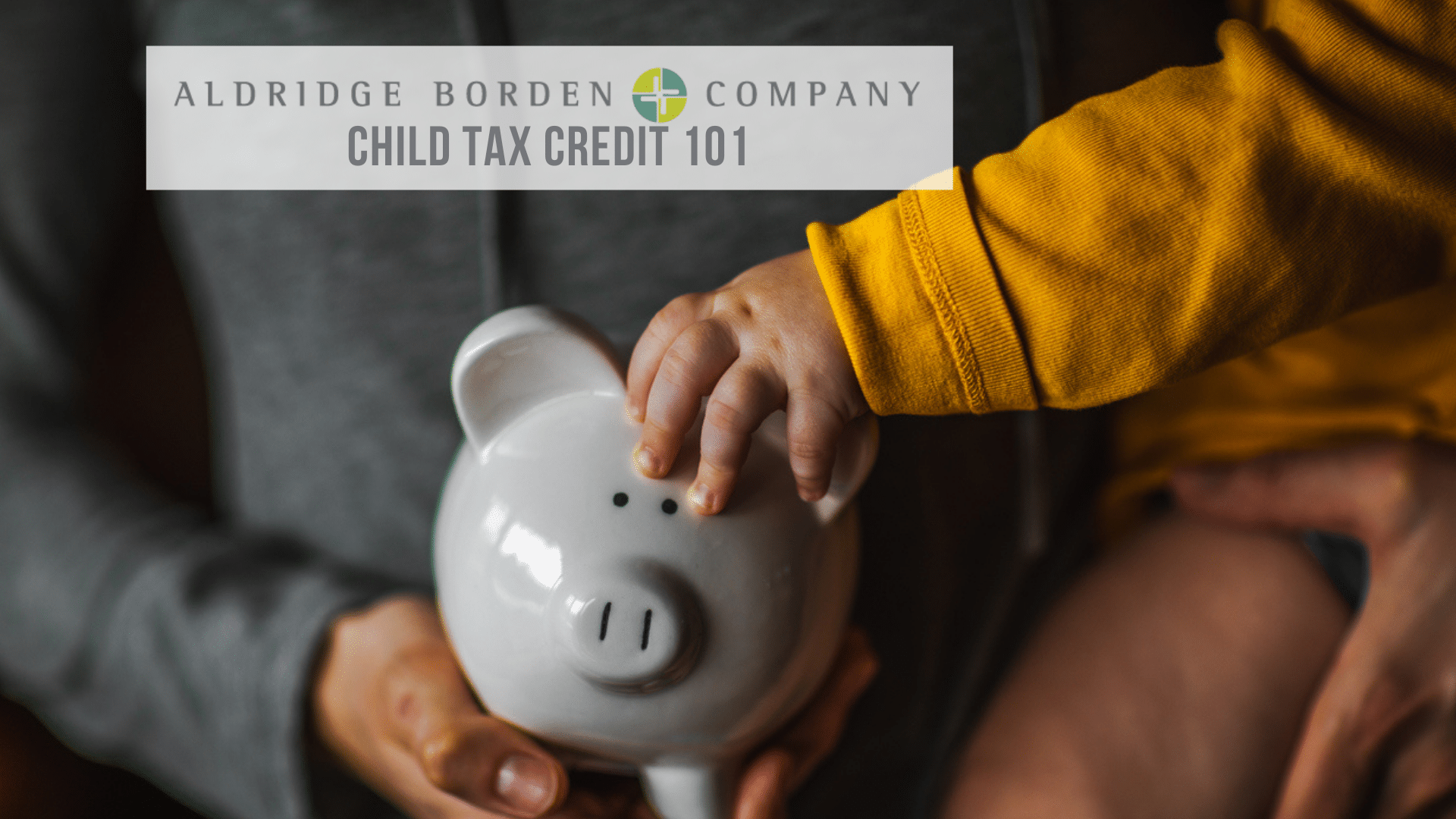 Child Tax Credit 101 – What You Need To Know